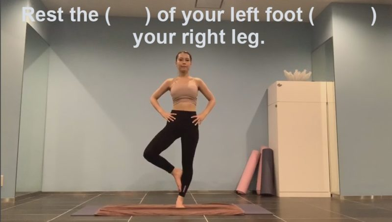 Quiz 2 Rest the (   ) of your left foot (    ) your right leg.